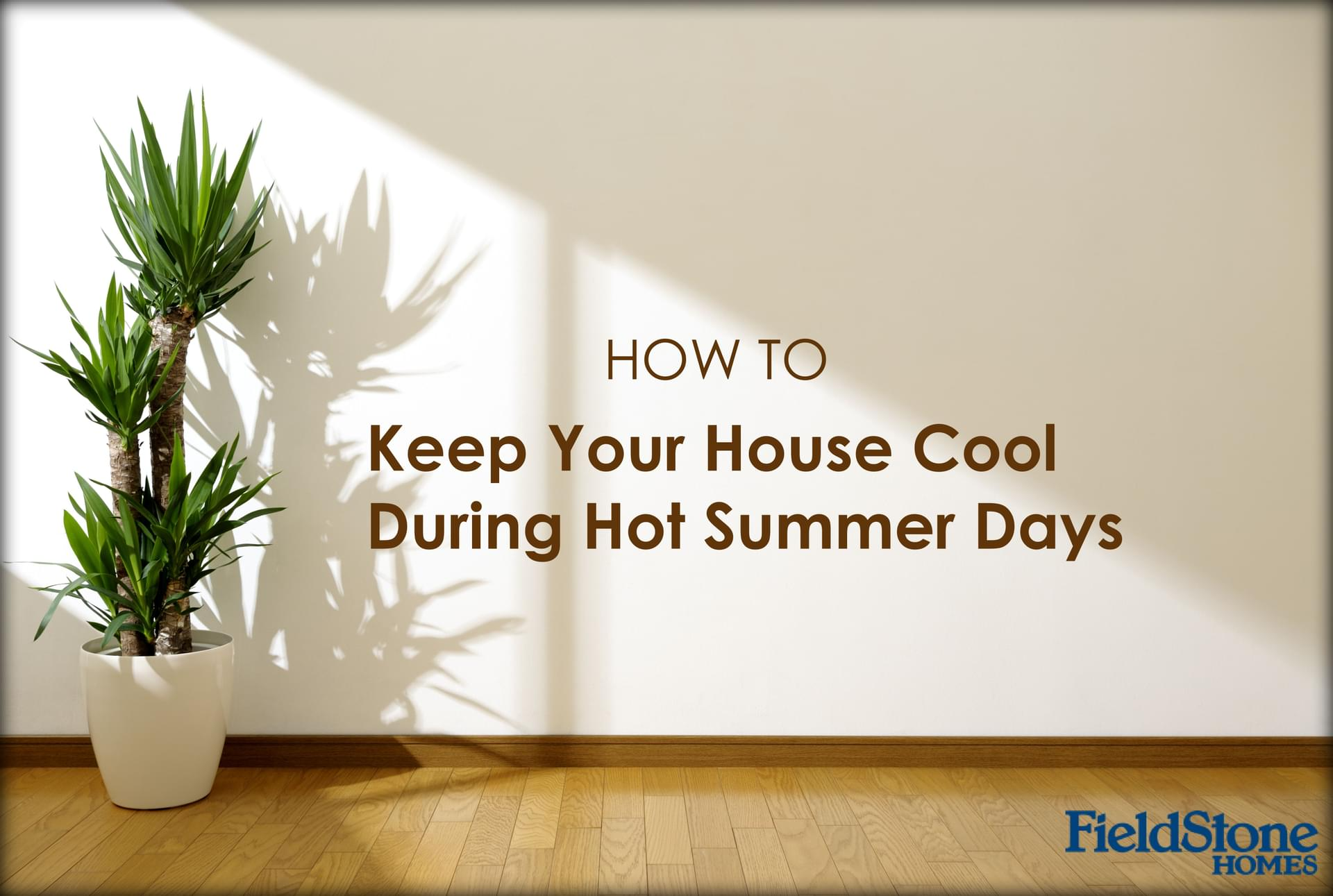 How To: Keep Your House Cool During Hot Summer Days